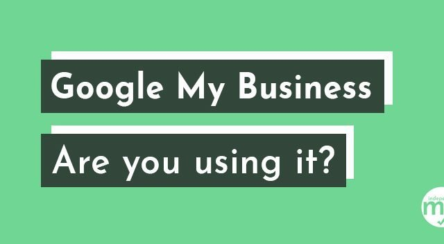 https://www.independentmk.co.uk/wp-content/uploads/2020/02/google-my-business-are-you-using-it-640x352.jpg